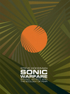 Sonic Warfare (eBook): Sound, Affect, and the Ecology of Fear